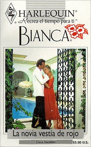LA Novia Vestia De Rojo (Bianca)