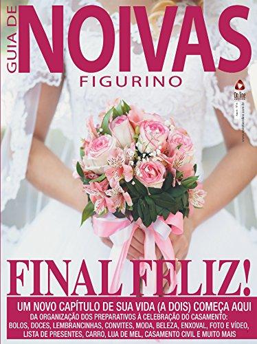 Guia de Noivas Figurino Ed.06: Um novo capítulo de sua vida (a dois) começa aqui (Portuguese Edition)